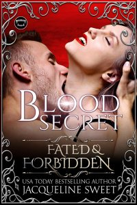 Fated-and-Forbidden---Blood-Secret---Jacqueline-Sweet---take-3